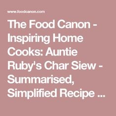 The Food Canon - Inspiring Home Cooks: Auntie Ruby's Char Siew - Summarised, Simplified Recipe & Tips Hainanese Chicken, Rice Vermicelli, Char Siu, Chicken Rice, Sous Vide, Cooking Videos, Rice Recipes, Recipies, Auntie