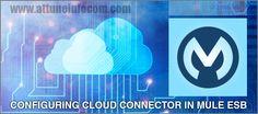 Configuring Cloud Connector in Mule ESB - http://goo.gl/PvfVFc