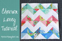 Charm Pack Chevron Lovey Tutorial -- Try sewing the big square and cutting in diagonally from corner to corner. Lots less sewing.