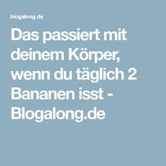 Das passiert mit deinem Körper, wenn du täglich 2 Bananen isst - Blogalong.de
