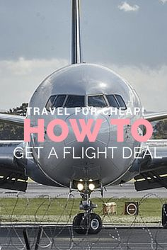 Travel for Cheap! How to Get a Flight Deal