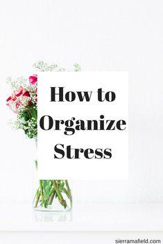How to Organize Stress