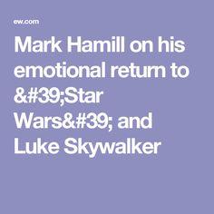 Mark Hamill on his emotional return to 'Star Wars' and Luke Skywalker