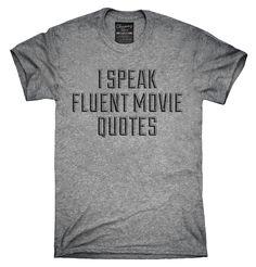 I Speak Fluent Movie Quotes Shirt, Hoodies, Tanktops