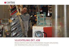 Vluchteling zkt job : resultaten van een onderzoek naar opleiding en tewerkstelling bij vluchtelingen / Caritas International
