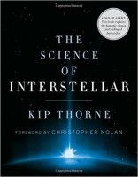 The Science of Interstellar 1st Edition  The Science of Interstellar 1st Edition | Review by Lucy Coleman.  Comment: I watch the movie Interstellar and believe it is the best movie ever. I had to watch the movie several times to understand most of the physics involved on it. When I got this book Kip Thorne explained everything in so much  Continue reading  http://www.fertilityonline.net/book/universe/the-science-of-interstellar-1st-edition.htm