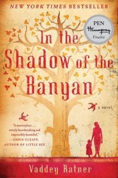 In the Shadow of the Banyan by Vaddey Ratner  A beautifully written, moving story...