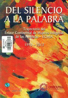 Título: Del silencio a la palabra / Autor: Chirapaq (Centro de Culturas Indígenas del Perú) / Ubicación: Biblioteca FCCTP - USMP 1er Piso / Código: 305.488 S