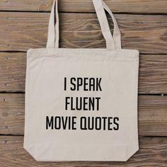 Movie Quote Lover Tote Bag - I Speak Fluent Movie Quotes! - Great Gift!