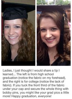 If you tuck the front third of the fabric under your cap and secure the whole thing with bobby pins, you might like your grad pics a little more! Happy graduation, everyone! Graduation Cap Designs, Graduation Cap Decoration, Graduation Day, High School Graduation Dresses, Nursing Graduation Caps, College Graduation Pictures, College Hacks, School Hacks, College Life