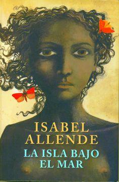 La Isla Bajo el Mar, Isabel Allende