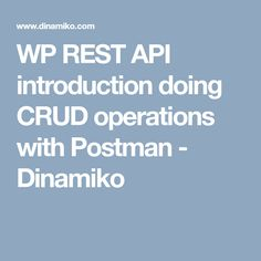 In this article we're going to learn how to consume the WP REST API, we'll do CRUD (Create, Read, Update and Delete) operations using Postman HTTP request helper.
