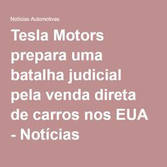 Tesla Motors prepara uma batalha judicial pela venda direta de carros nos EUA - Notícias Automotivas