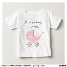 Funny Baby Stroller For newborn Girl Infant T-shirt