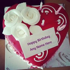Name Birthday Wishes With Custom Editcreate Best Happy Greetings Cake Picsheart Shape Red Candle And Rose Decorated Image