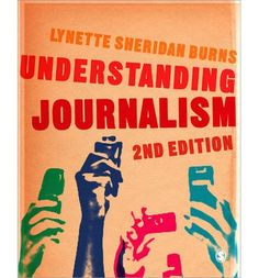 This fully revised Second Edition of the hugely popular Understanding Journalism skilfully guides students through the various elements of journalistic practice. It takes into account recent changes in the field, most notably the roles of social media and media ethics