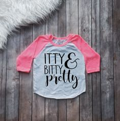 Itty Bitty and Pretty, Girls Clothing, Cute Girls Tee, Toddler T-Shirt, Birthday… Baby Girl Shirts, Shirts For Girls, Kids Shirts, Girls Tees, Family Shirts, Mom Shirts, Monogram Shirts, Vinyl Shirts, T Shirts With Sayings