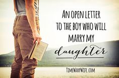 An open letter to the boy who will marry my daughter.