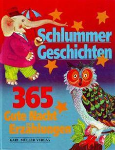 Schlummergeschichten 365 Gute-Nacht-Erzählungen für jeden Abend des: Kollektiv