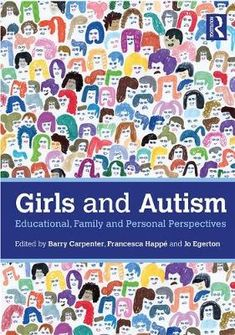 Buy Girls and Autism: Educational, Family and Personal Perspectives by Barry Carpenter, Francesca Happé, Jo Egerton and Read this Book on Kobo's Free Apps. Discover Kobo's Vast Collection of Ebooks and Audiobooks Today - Over 4 Million Titles! King's College London, Free Girl, Girl Reading, Autism Spectrum, Got Books, Neuroscience, Autism Awareness, Adolescence, Carpenter