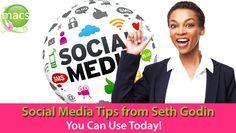 #SocialMedia #Tips From Seth Godin