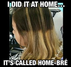 "* HOW-TO: Fix ""Home-Bre"" (and the funny thing is, it was done in a salon!)"