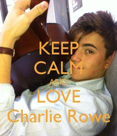 KEEP CALM AND LOVE Charlie Rowe
