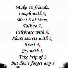 Make frinds and don't forget any 1