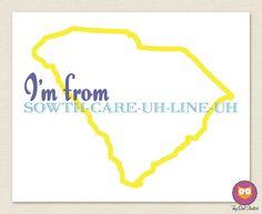 LOVE IT!!    I'm From South Carolina Small Print by tinyowlstudios on Etsy, $10.00