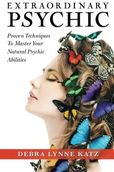 Extraordinary Psychic: Proven Techniques to Master Your N...