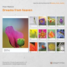 "Peter Wahlichs Motivkalender ""Dreams from Heaven""   www.viaprinto.de/motivkalender#/dreams_from_heaven Werbekalender, Kalender 2014, Motivkalender, Online drucken"
