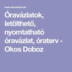 Óravázlatok, letölthető, nyomtatható óravázlat, óraterv - Okos Doboz Dysgraphia, Dyslexia, English Grammar, Teaching English, Play To Learn, Special Education, Preschool, Classroom, Teacher