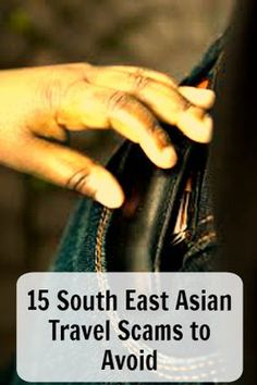 15 South East Asian Travel Scams to Avoid. 15 easy to identify and avoid scams common to tourists. Read now or pin for latter. Ann K Addley travel blog