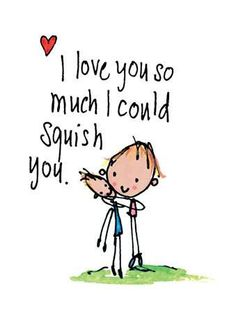 I Love you that much. That's why I hug you so tight sometimes you can't breathe! I love you more than words could ever say❤️ Love You More, Love You So Much, Just For You, My Love, Great Quotes, Me Quotes, Inspirational Quotes, Baby Quotes, Funny Quotes