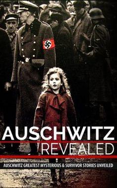 Auschwitz Revealed: Auschwitz Greatest Mysteries and Famous Survivor Stories Unveiled (Auschwitz Concentration Camp, Holocaust, Jewish, History, Eyewitness Account, World War 2 Book 1)
