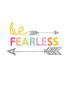 Be Fearless Printable | Day 13 Kids Prints Series - The Girl Creative