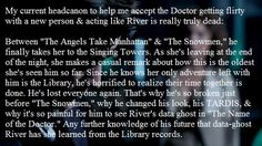 Unless they bring pre-Library River back for more episodes, this will be my headcanon to help me accept the Doctor getting flirty with a new person & acting like River is really truly dead.