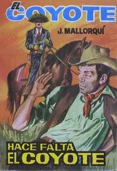 Hace falta el Coyote. Ed. Cid, 1964. (Col. El Coyote ; 172)