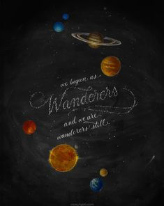 'Wanderers - Carl Sagan Chalk Art' Poster by caseyligon - Quotes - Typography Carl Sagan, Typography Quotes, Typography Poster, Typography Served, Lettering Design, Hand Lettering, Cosmos, Some Inspirational Quotes, Uplifting Quotes