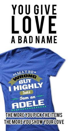 I May Be Wrong But I Highly Doubt It I Am An ADELE - T Shirt, Hoodie, Hoodies, Year, Birthday