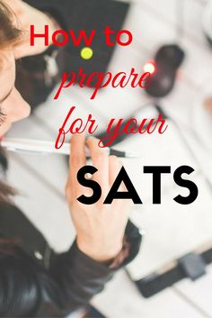 Some great tips on how to prepare for the SATS. #highschool #prep #SAT #tips #books #studying