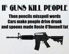 IF GUNS KILL PEOPLE