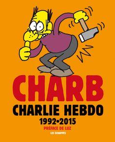 Charb - Charlie Hebdo 1992-2015