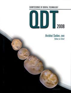 Title: Quintessence of Dental Technology Editor: Avishai Sadan Publisher: Quintessence Publishing ISSN: 0896-6532 ISBN: 978-0-86715-486-3 Year: 2008 www.quintpub.com