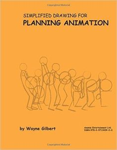 simplified-drawing-for-planning-animation-by-wayne-gilbert http://www.bookscrolling.com/the-best-animation-books/