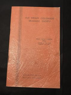 OLD WESLEY COLLEGIANS DRAMATIC SOCIETY Programme SOMEONE AT THE DOOR 1938
