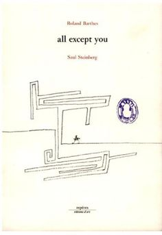 All except you, Roland Barthes et Saul Steinberg - DessinOriginal.com