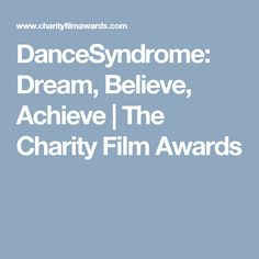 DanceSyndrome focuses on ability rather than disability and… Film Awards, Disability, Charity, Dancer, Believe, Led, Inspired, Inspiration, Biblical Inspiration
