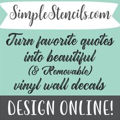 Design your favorite quote or any quote related to your libraries seasonal theme and display an easy to install, yet removable vinyl wall decal to inspire reading and readers. www.TheSimpleStencil.com