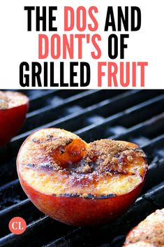 The particular joy of grilled fruit comes from the caramelization of the sugars, and that takes time. - The Dos and Don'ts of Grilling Fruit Fruit Recipes, Gourmet Recipes, Cooking Recipes, Healthy Recipes, Barbecue Recipes, Barbecue Sauce, Recipes Dinner, Grilled Recipes, Cooking 101